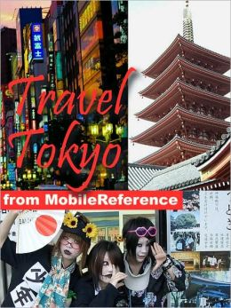 Travel Tokyo, Japan: illustrated guide, phrasebook, and maps.