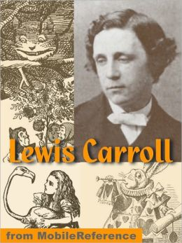 Works of Lewis Carroll. ILLUSTRATED: Alice's Adventures in Wonderland, Through the Looking-Glass, + 25 other works including poetry.