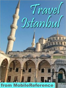 Travel Istanbul, Turkey: illustrated guide, phrasebook, and maps.