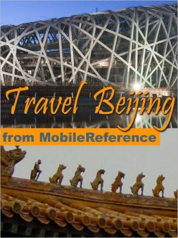 Travel Beijing, China: Illustrated Guide, Phrasebook and Maps