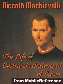 The Life of Castruccio Castracani of Lucca