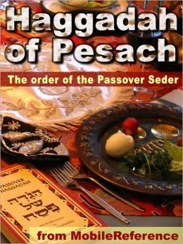 Haggadah of Pesach: The Order of the Passover Seder: History, House Preparations, Guide to Table Set-up, Detailed Order of the Seder, Songs and Prayers in Hebrew with English Transliteration