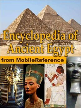 Encyclopedia of Ancient Egypt: Maps, timeline, information about the dynasties, pharaohs, laws, culture, government, military and more