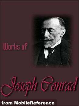 Works of Joseph Conrad: (25+ Works) Includes Heart of Darkness and The Secret Sharer, The Secret Agent, Under Western Eyes, Lord Jim, Nostromo, Under Western Eyes and more