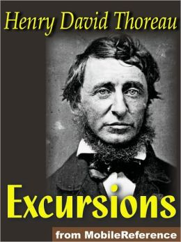 Excursions : Natural History of Massachusetts, A Walk to Wachusett, The Landlord, A Winter Walk, The Succession of Forest Trees, Walking, Autumnal Tints, Wild Apples and Night and Moonlight