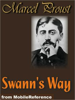 Swann's Way : In Search of Lost Time or Remembrance of Things Past, Volume 1
