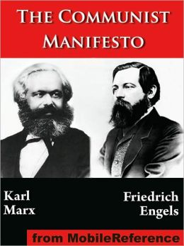 The Communist Manifesto : (Manifesto of the Communist Party; German: Manifest der Kommunistischen Partei)