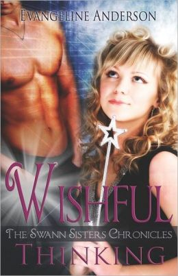 Wishful Thinking: The Swann Sisters Chronicles, Book 1