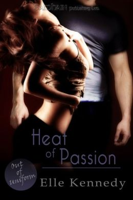 Heat of Passion (Out of Uniform Series #2)