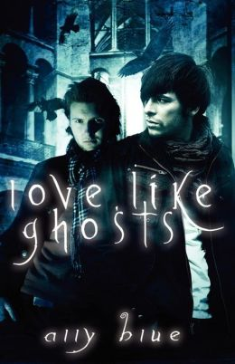 Love, Like Ghosts