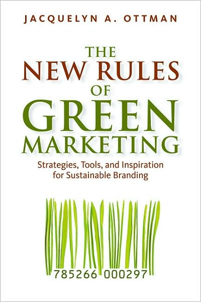 Best source to download free ebooks The New Rules of Green Marketing: Strategies, Tools, and Inspiration for Sustainable Branding by Jacquelyn Ottman