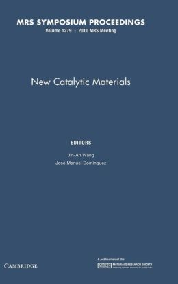 New Catalytic Materials and Applications: Volume 1279