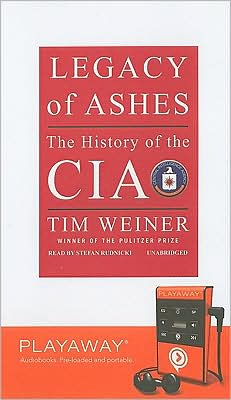 Legacy of Ashes: The History of the CIA [With Headphones]