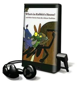 Who's in Rabbit's House and other Stories from the African Tradition : Library Edition