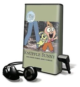 Knuffle Bunny and Other Stories about Families (With Headphones)