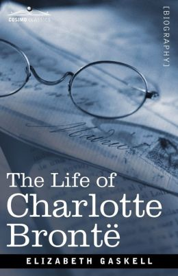 The Life of Charlotte Brontë