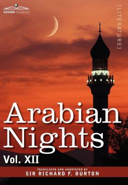 Arabian Nights, in 16 Volumes: Vol. XII