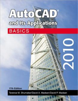 AutoCAD and Its Applications Basics 2010, 17th Edition
