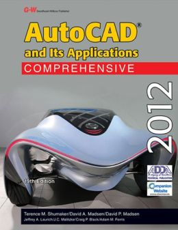 Autocad and Its Applications: Comprehensive 2012