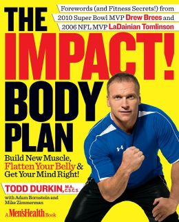 The IMPACT! Body Plan: Build New Muscle, Flatten Your Belly, & Get Your Mind Right!