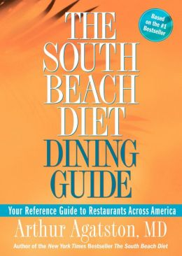 South Beach Diet Dining Guide: Your Reference Guide to Restaurants across America