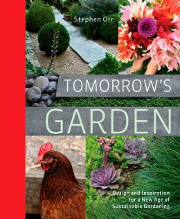 Tomorrow's Garden: Design and Inspiration for a New Age of Sustainable Gardening