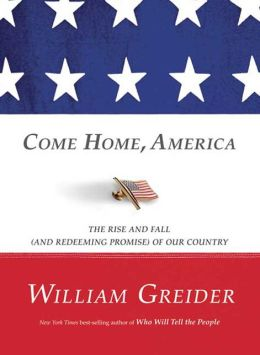Come Home, America: The Rise and Fall (and Redeeming Promise) of Our Country