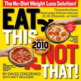 Eat This, Not That! 2010: The No-Diet Weight Loss Solution