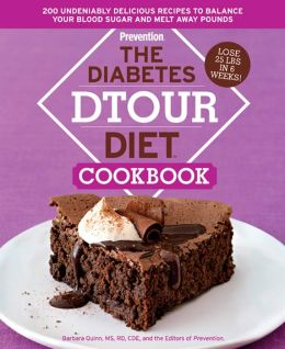 The Diabetes DTOUR Diet Cookbook: 200 Undeniably Delicious Recipes to Balance Your Blood Sugar and Melt Away Pounds