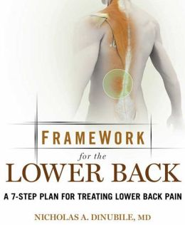 Framework for Lower Back: A 7-Step Plan for Treating Lower Back Pain