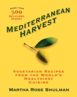 Mediterranean Harvest: Vegetarian Recipes from the World's Healthiest Cuisines