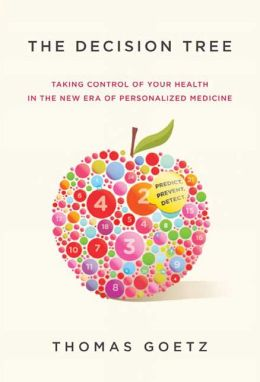 The Decision Tree: How to Take Control of Your Health in the New Era of Personalized Medicine