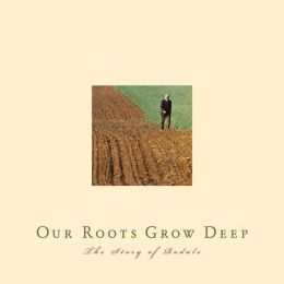 Our Roots Grow Deep: The Story of Rodale