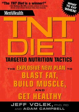 Men's Health TNT Diet: Targeted Nutrition Tactics: The Explosive New Plan to Blast Fat, Build Muscle, and Get Healthy
