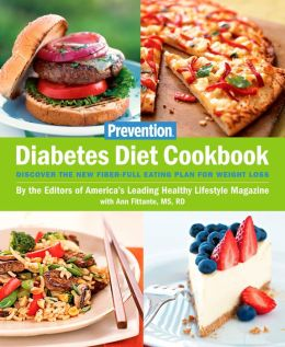 Prevention Diabetes Diet Cookbook: Discover the New Fiber Full Eating Plan for Weight Loss