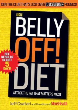 Belly Off! Diet: Real Men, Real Food, Real Workouts--That Will Really Work for You!