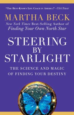 Steering by Starlight: The Science and Magic of Finding Your Destiny