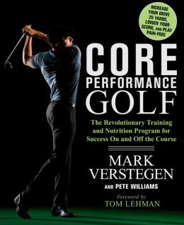 Core Performance Golf: The Revolutionary Training and Nutrition Program for Success on and off the Course
