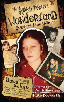 The Road Through Wonderland: Surviving John Holmes