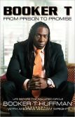 Book Cover Image. Title: Booker T:  From Prison to Promise: Life Before the Squared Circle, Author: Booker T Huffman