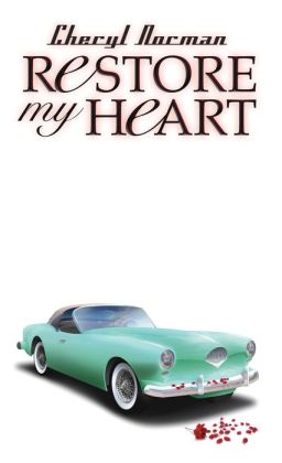 Restore My Heart: Book One in the Mustang Sally Series