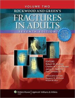 Rockwood and Green's Fractures in Adults: Two Volumes Plus Integrated Content Website