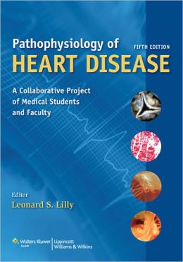 Pathophysiology of Heart Disease:: A Collaborative Project of Medical Students and Faculty
