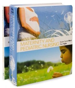 Ricci &amp: Kyle: Maternity and Pediatric Nursing and Study Guide That Accompanies the Text