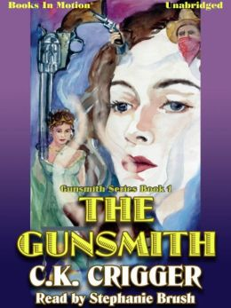 The Gunsmith: Gunsmith Series, Book 1
