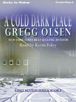A Cold Dark Place: Emily Kenyon Series, Book 1