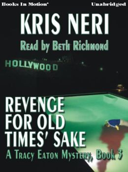 Revenge For Old Times' Sake: Tracy Eaton Mystery Series, Book 3