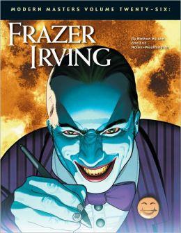 Modern Masters, Volume 26: Frazer Irving