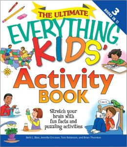 The Ultimate Everything Kids' Activity Book: Stretch your brain with fun facts and puzzling activities