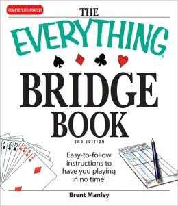The Everything Bridge Book: Easy-to-follow instructions to have you playing in no time!